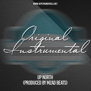 Instrumental: Original - Up North (Prod. By Mzad Beats)
